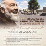 Chiusura del primo Centenario dell'arrivo di Padre Pio